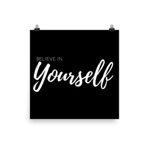 Believe in yourself black print