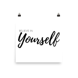 Believe in yourself white print