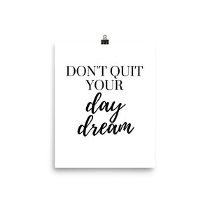 Don't quit your day dream white print