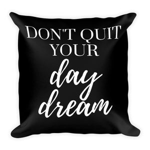 Don't quit your day dream black cushion