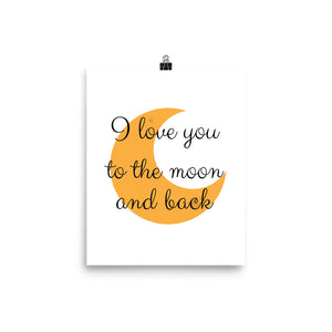I love you to the moon and back kids print