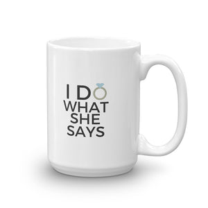 I do what she says mug