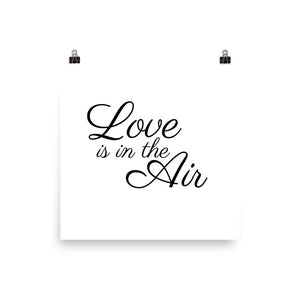Love is in the air white print