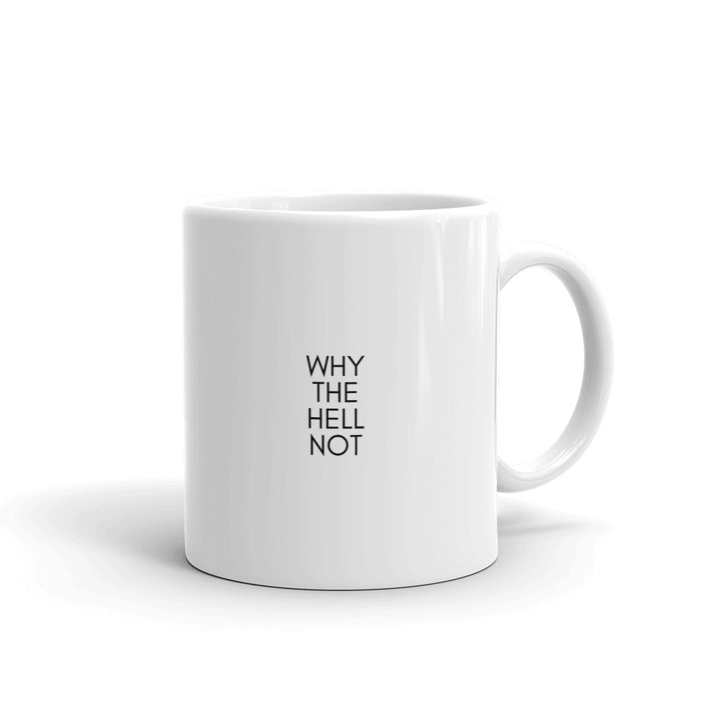 Why the hell not white mug - Pretty Ventura