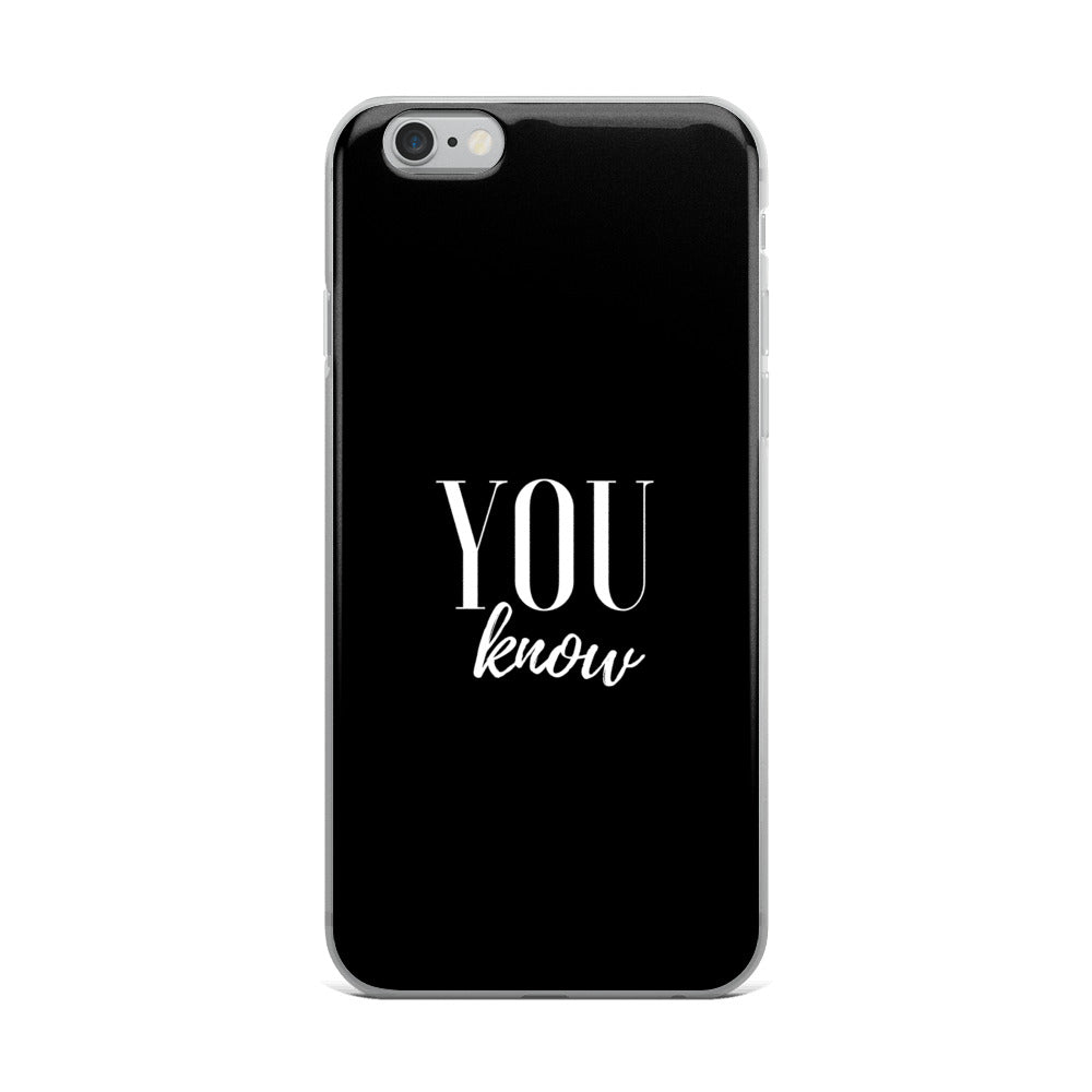 You know black iPhone Case
