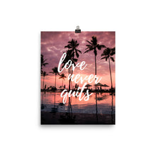 Love never quits print - Pretty Ventura
