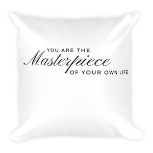 You are the masterpiece of your own life white cushion - Pretty Ventura