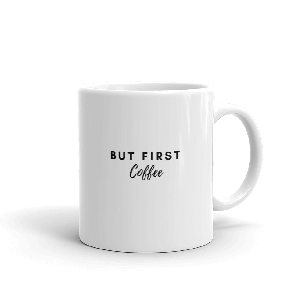 But first coffee white mug - Pretty Ventura