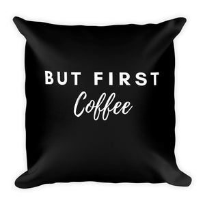 But first coffee black cushion - Pretty Ventura