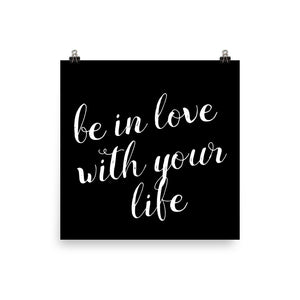 Be in love with your life black print