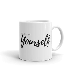 Believe in yourself mug