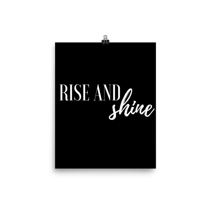 Rise and shine black print