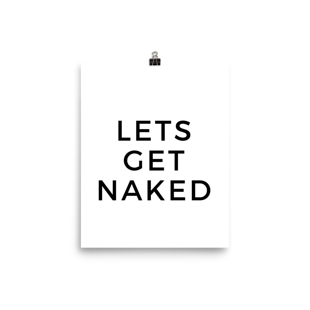 Lets get naked white print