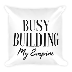 Busy building my empire white cushion