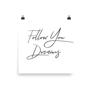 Follow your dreams white print