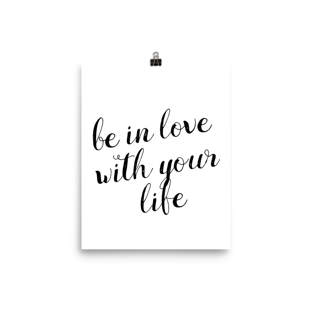 Be in love with your own life white print