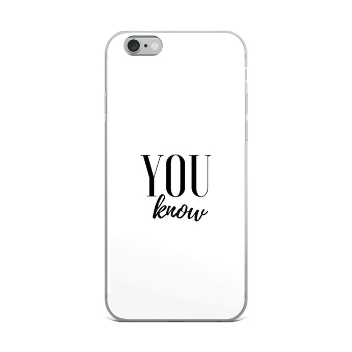 You know white iPhone Case
