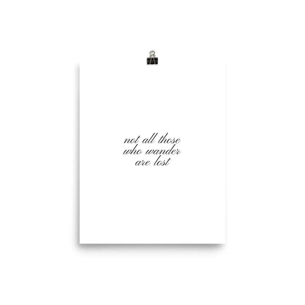 Not all those who wander are lost white print - Pretty Ventura