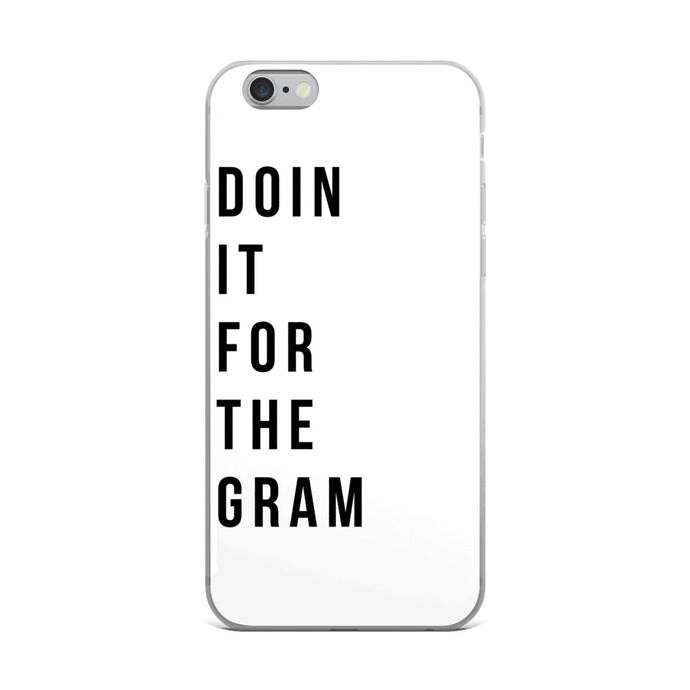 Doin it for the gram white iPhone Case