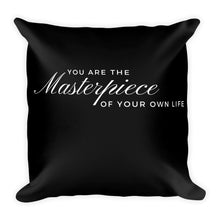 You are the masterpiece of your own life black cushion - Pretty Ventura