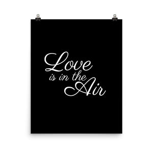 Love is in the air black print