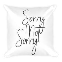 Sorry not sorry white cushion