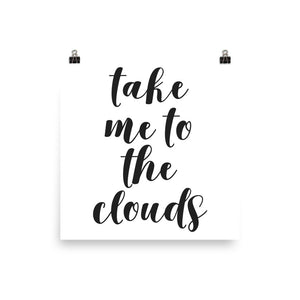 Take me to the clouds white print