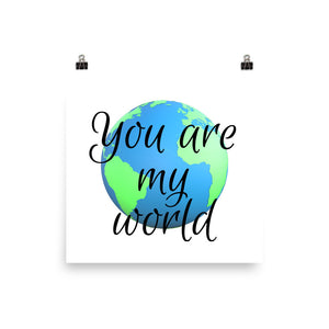 You are my world print