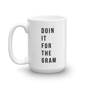 Doin it for the gram mug