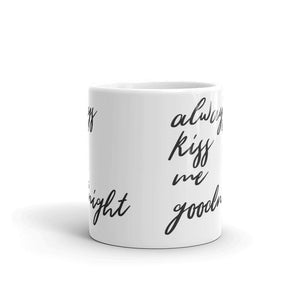 Always kiss me goodnight mug