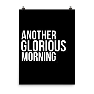 Another glorious morning black print