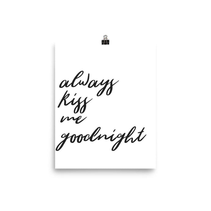 Always kiss me goodnight white print