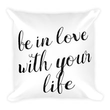 Be in love with your life white cushion