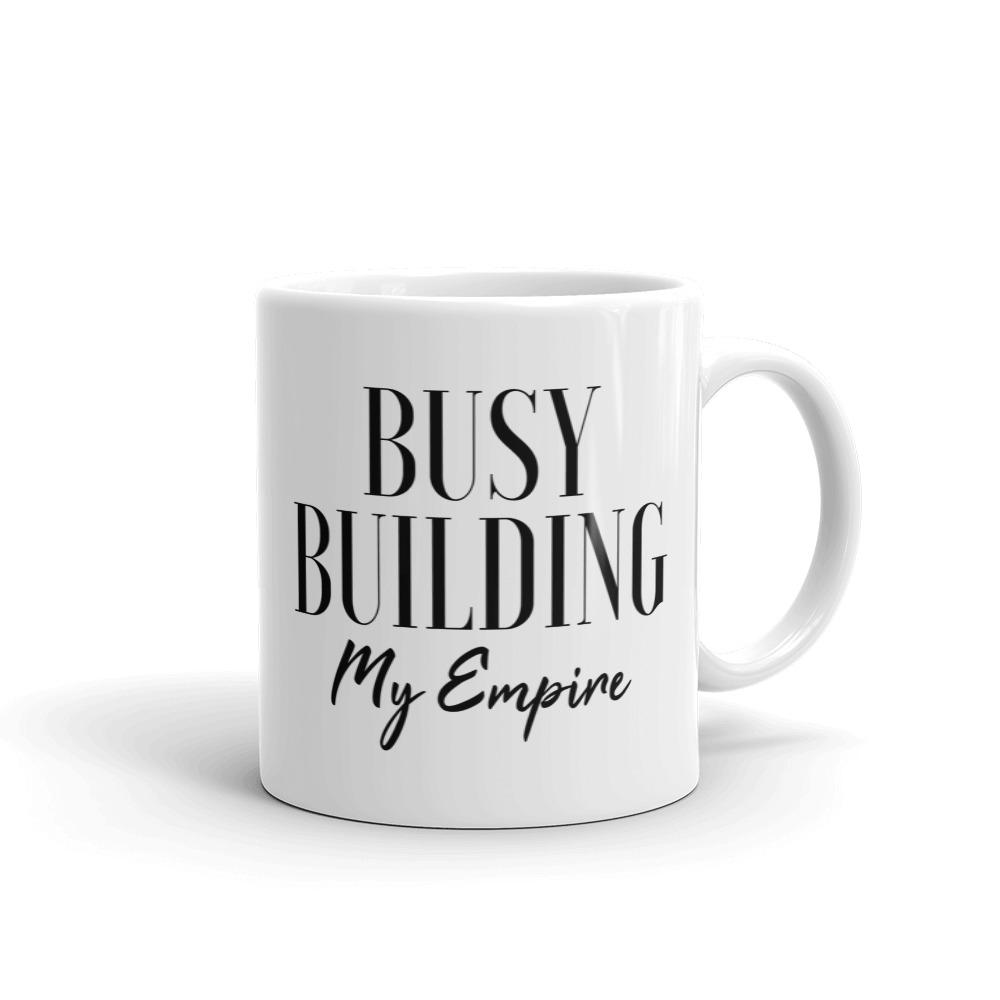 Busy building my empire mug