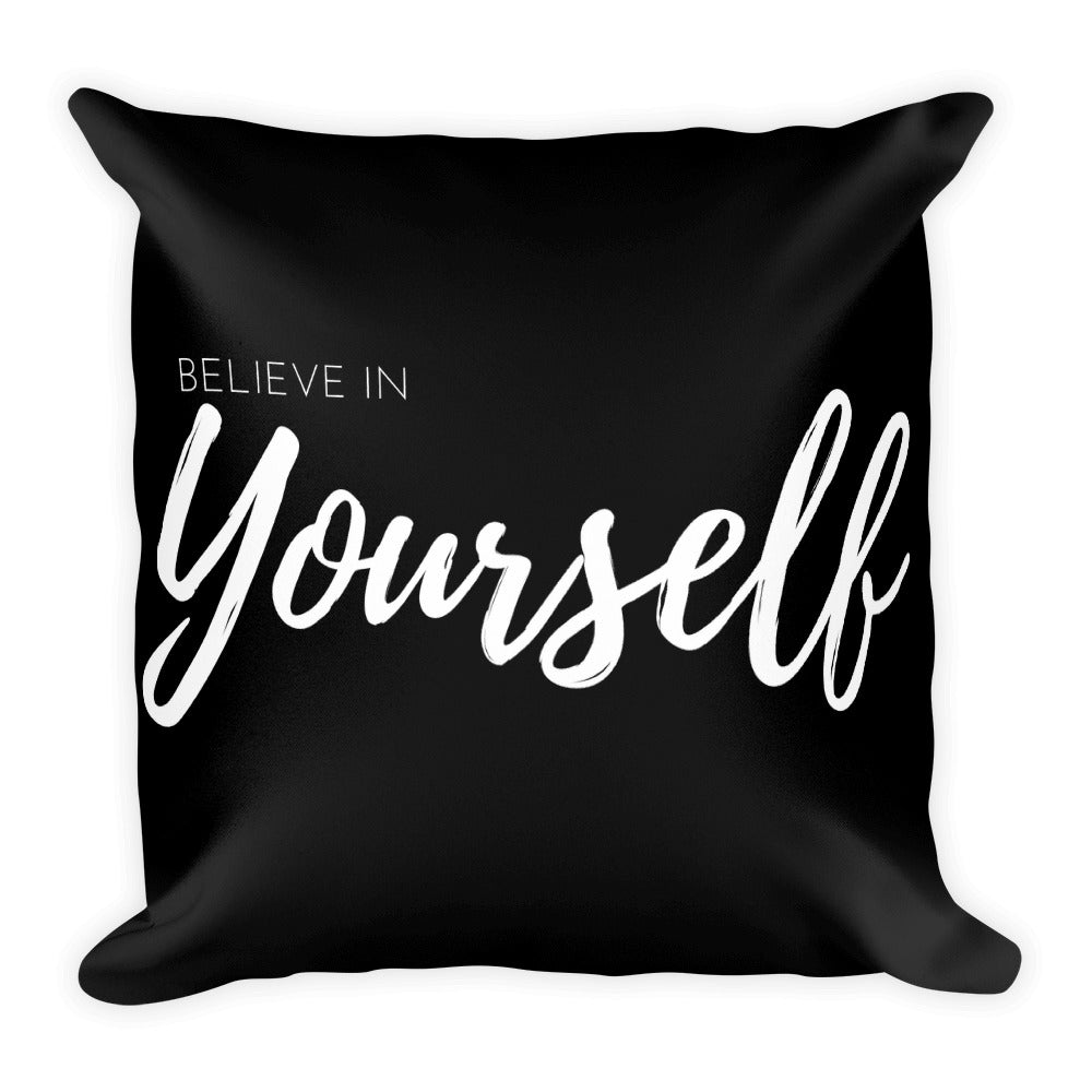 Believe in yourself black cushion