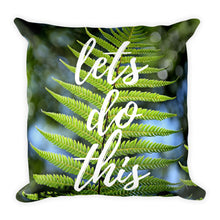 Lets do this cushion - Pretty Ventura