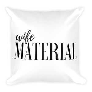 Wife material white cushion