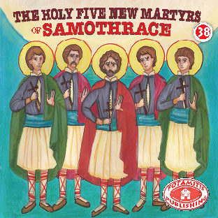#38 The Holy Five New Martyrs of Samothrace