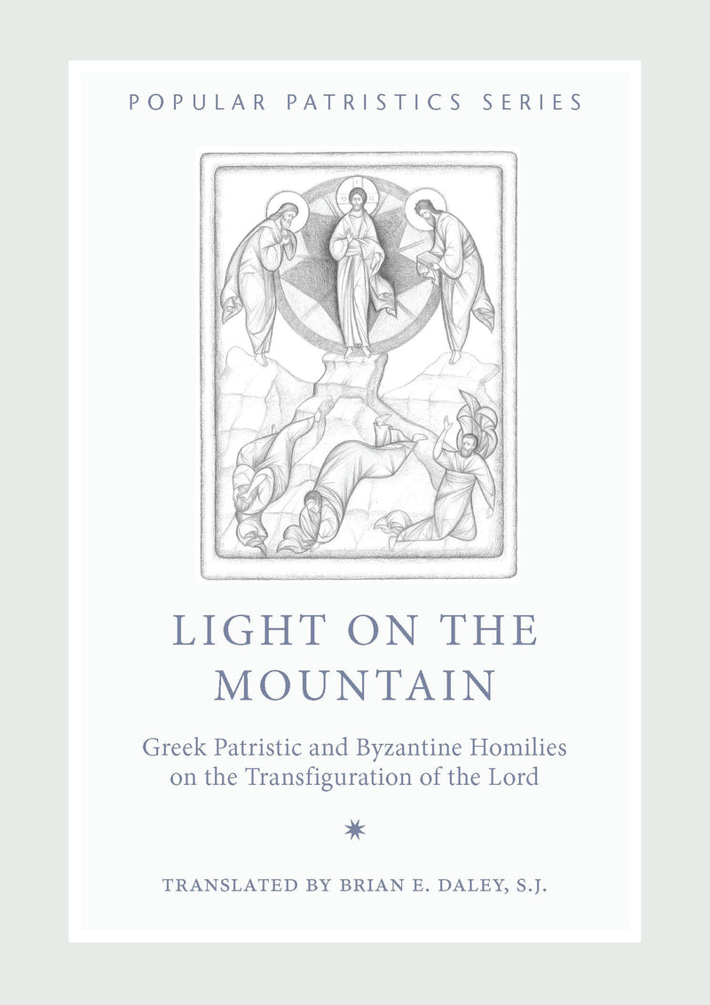 PP48 Light on the Mountain: Greek Patristic and Byzantine Homilies on the Transfiguration of the Lord, PPS48