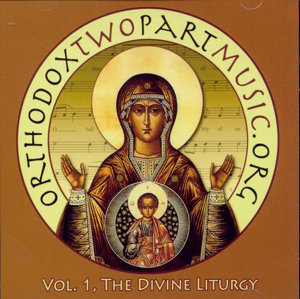 Orthodox Two Part Music: Volume 1, The Divine Liturgy