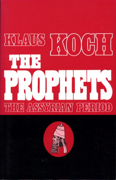 The Prophets: The Assyrian Period