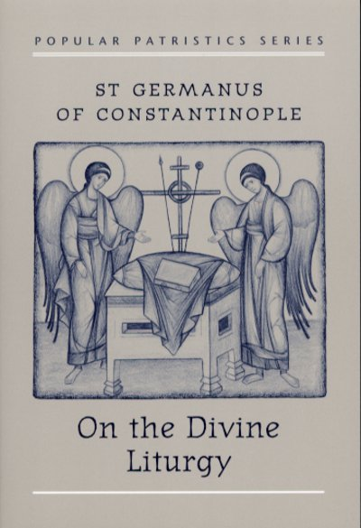 PP08 On the Divine Liturgy:  Saint Germanus of Constantinople