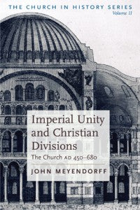 The Church in History Vol II  Imperial Unity & Divisions
