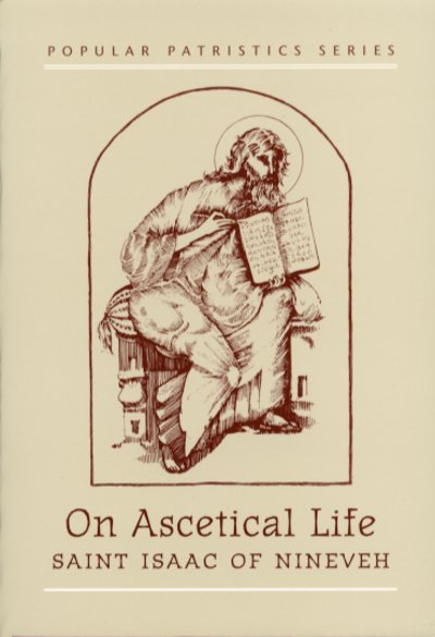 PP11 On the Ascetical Life:  St. Isaac of Nineveh
