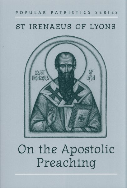 PP17 St. Irenaeus of Lyons:  On the Apostolic Preaching