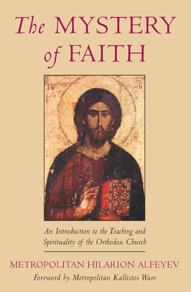 The Mystery of Faith: An Introduction to the Teaching and Spirit
