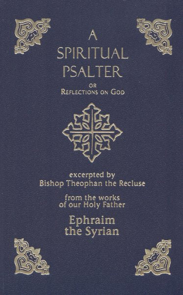 A Spiritual Psalter: Or Reflections on God - Ephraim the Syrian