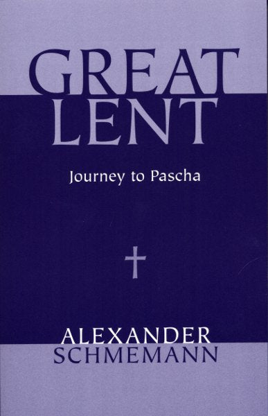 Great Lent: Journey to Pascha