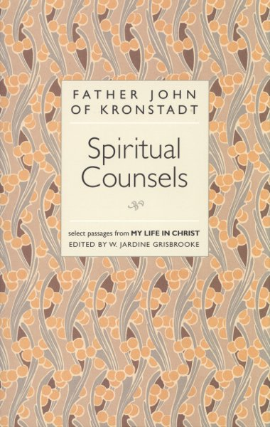 Spiritual Counsels: Selected Passages From My Life in Christ