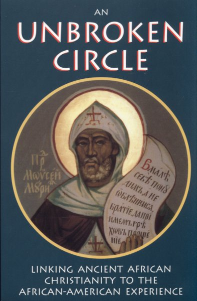 An Unbroken Circle: Linking Ancient African Christianity to the African-American Experience